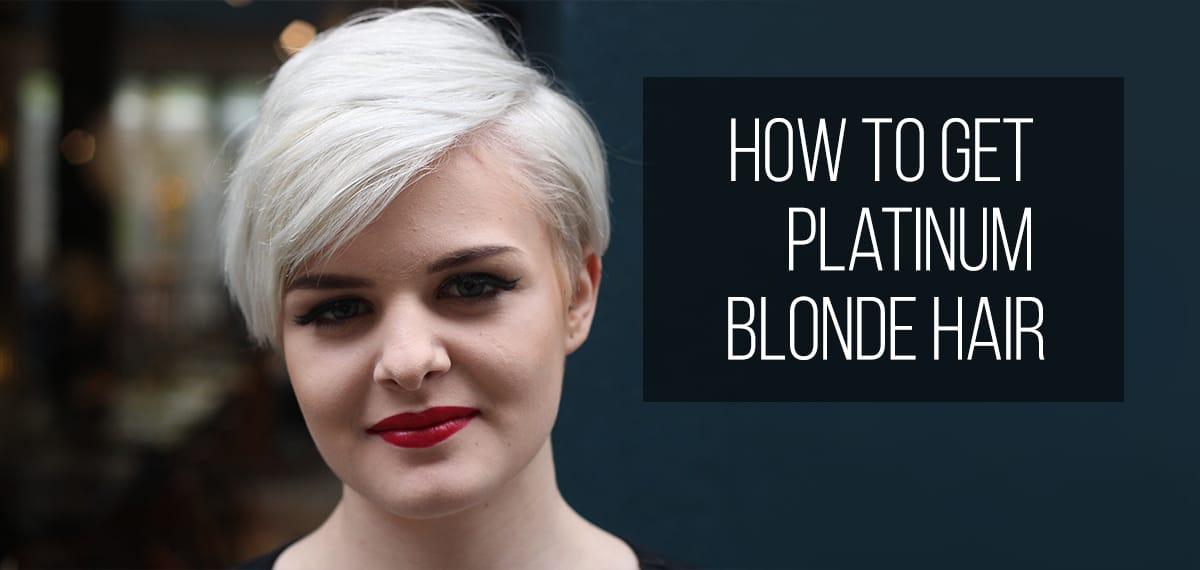 How to Get Platinum Blonde Hair